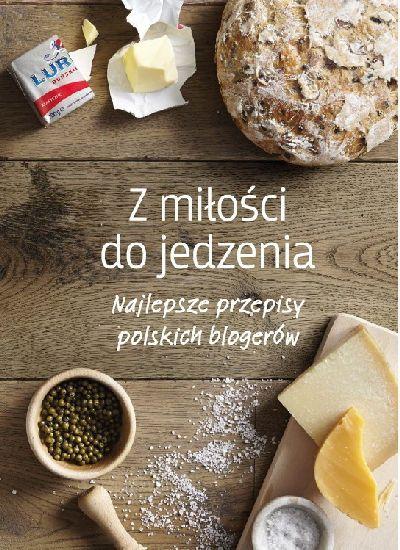 Books for Cooks: Z miłości do jedzenia. Najlepsze przepisy polskich blogerów.