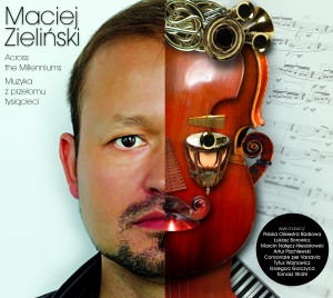 """Maciej Zieliński """"Across the Milleniums Muzyka z przełomu tysiącleci"""""""