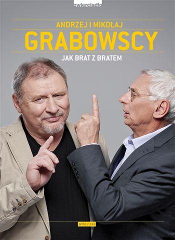 """Nowe książki Zwierciadła:""""Jak brat z bratem""""– Mikołaj i Andrzej Grabowscy opowiadają o sobie"""