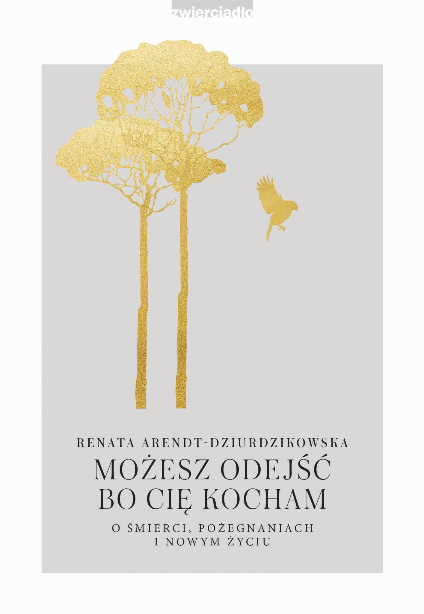 Możesz odejść, bo Cię kocham - Renata Arendt-Dziurdzikowska