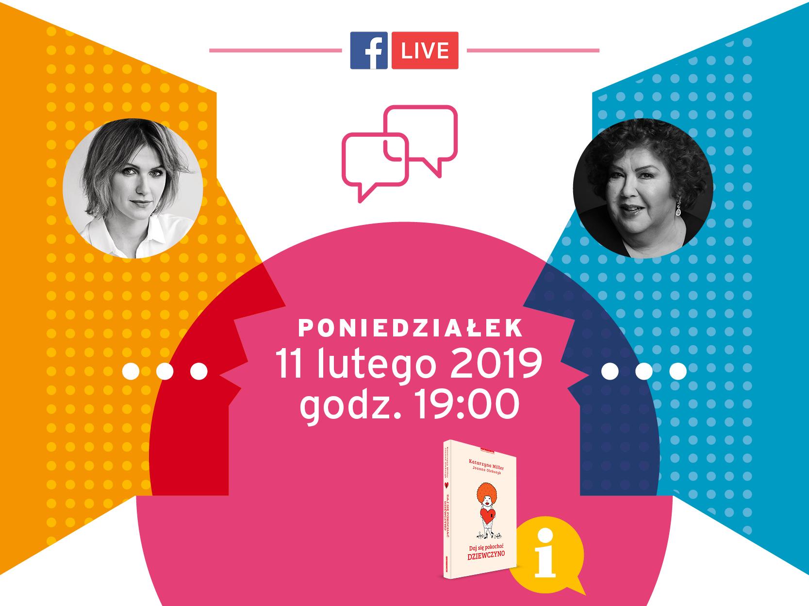 11 lutego. live z Katarzyną Miller i Joanną Olekszyk na naszym FB!
