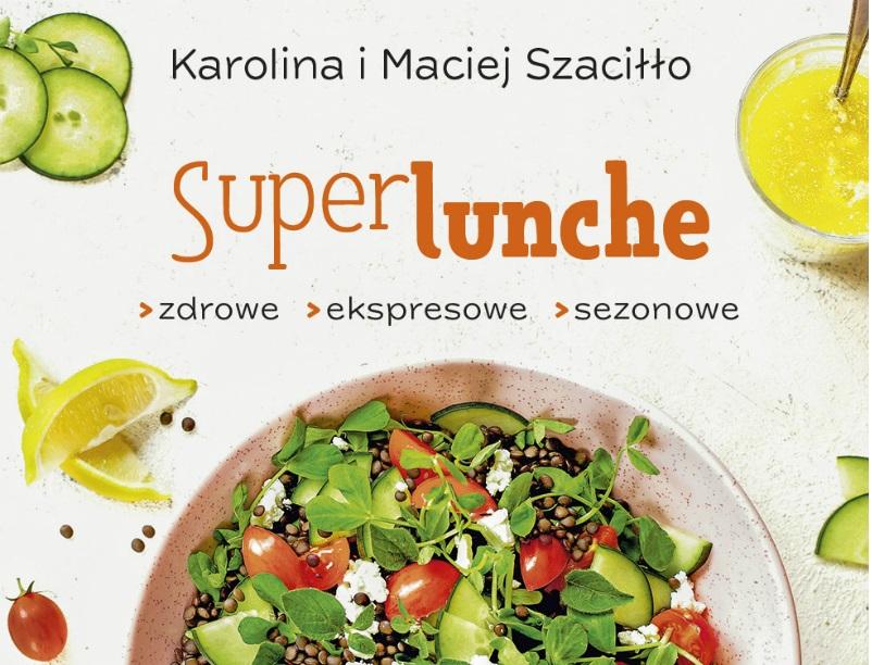 Zyskaj cenny czas, energię i witalność, dzięki przepisom na ekspresowe, zdrowe i nowoczesne lunche