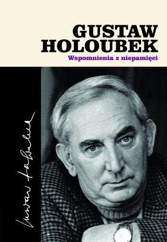 Gustaw Holoubek, Wspomnienia z niepamięci
