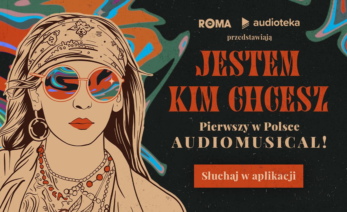 """""""Jestem Kim Chcesz"""" - pierwszy audiomusical w Polsce"""