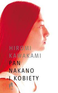 "Slow living po japońsku: ""Pan Nakano i kobiety"" Hiromi Kawakami"