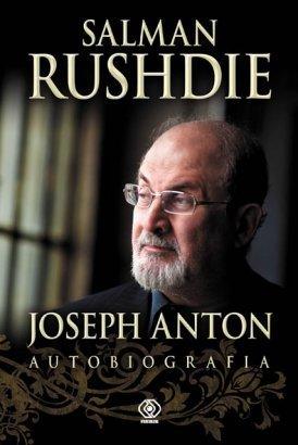 """Salman Rushdie, Joseph Anton, """"Autobiografia"""", Rebis 2012"""