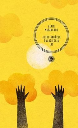"""Alain Mabanckou """"Jutro skończę dwadzieścia lat"""" - recenzja"""