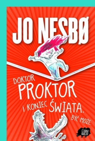 Jo Nesbø, Doktor Proktor i koniec świata