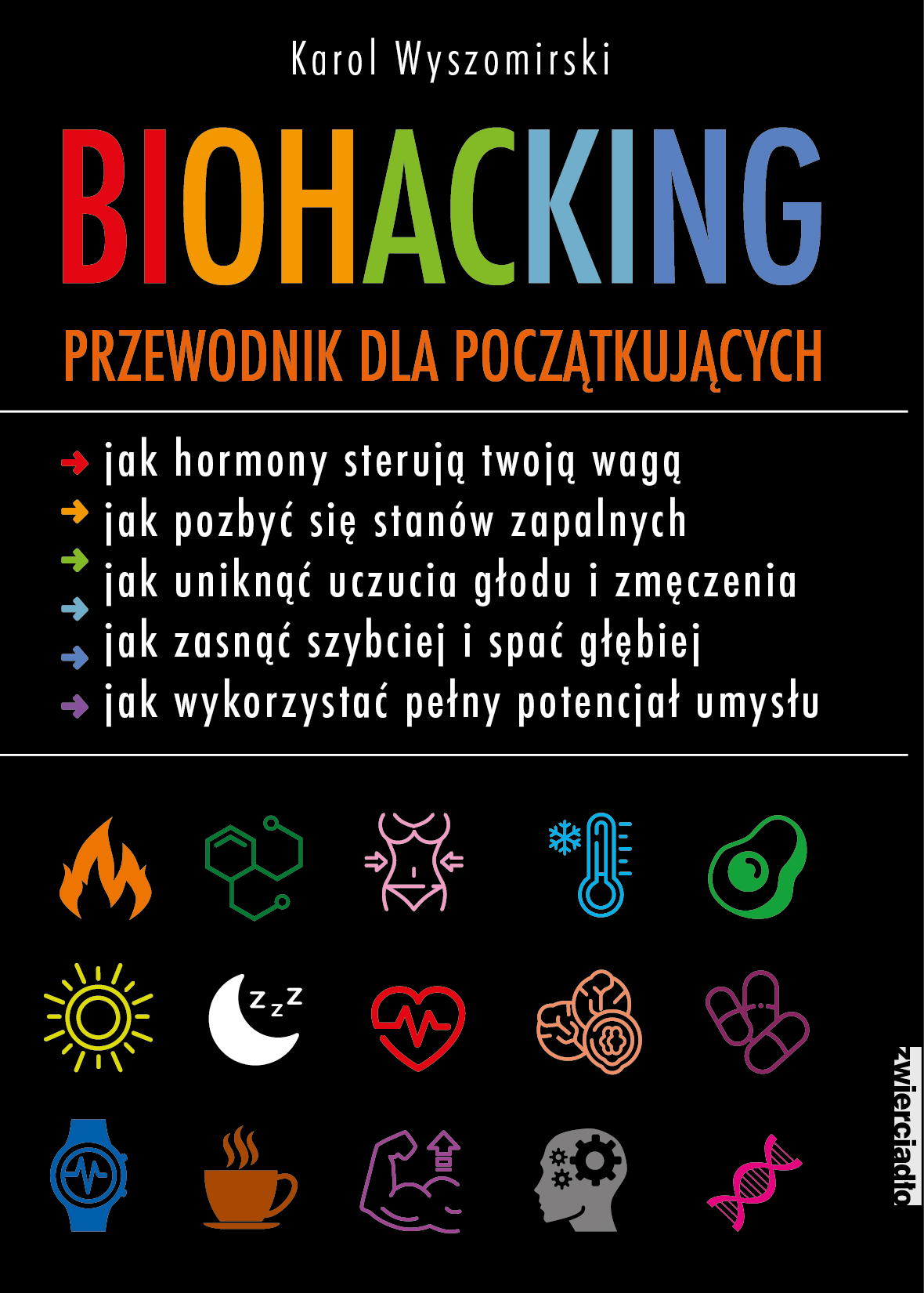 Biohacking. Podręcznik dla początkujących  - Karol Wyszomirski