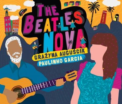 """Grażyna Auguścik/Paulinho Garcia """"The Beatles Nova"""""""