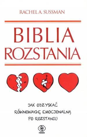 Życie w pojedynkę: Biblia rozstania. Jak odzyskać równowagę emocjonalną po rozstaniu - recenzja