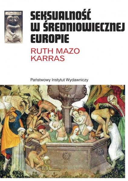 Kultura Liberalna: Seksualność w średniowiecznej Europie, Ruth Mazo Karras