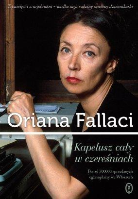 """Odrodzeni w powieści: Oriana Fallaci, """"Kapelusz cały w czereśniach"""" - recenzja"""