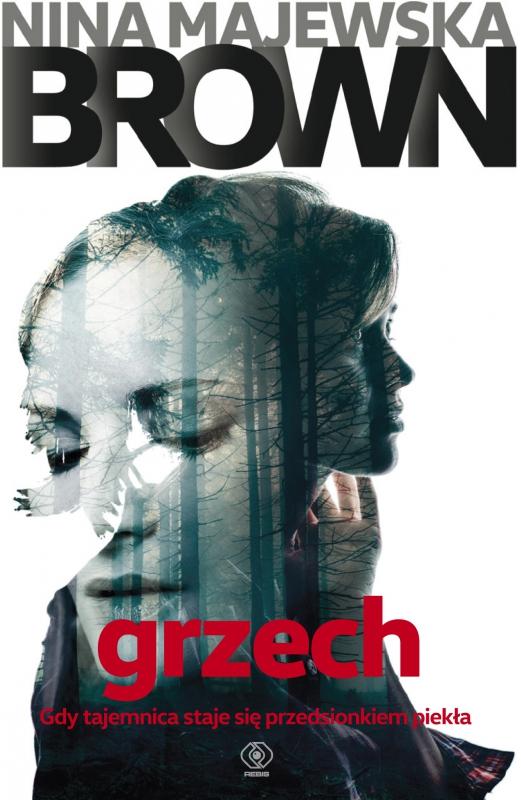 """""""Grzech"""" - porywający thriller Niny Majewskiej Brown"""