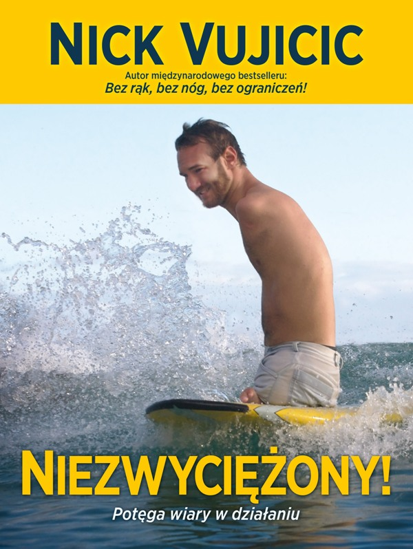 Bez rąk, bez nóg. Niesamowita historia Nicka Vujicica