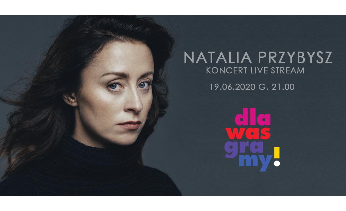 """Natalia Przybysz zagra w ramach cyklu koncertów """"dla WAS graMY"""""""