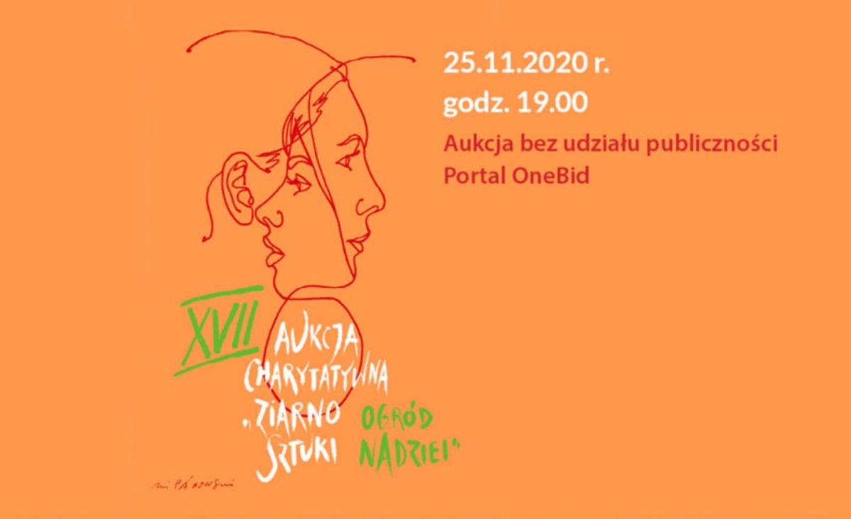 """XVII Aukcja Charytatywna """"ziarno SZTUKI – ogród NADZIEI"""""""