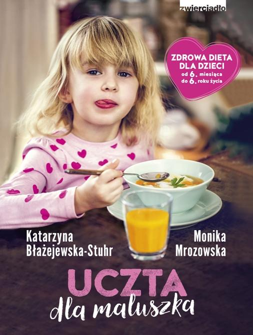 """""""Uczta dla maluszka"""", czyli jak budować zdrowe nawyki żywieniowe dziecka od najmłodszych lat"""
