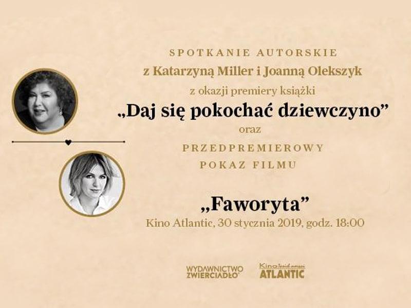 Pokaz filmu Faworyta oraz spotkanie autorskie z Kasią Miller i Joasią Olekszyk z okazji premiery książki Daj się pokochać dziewczyno