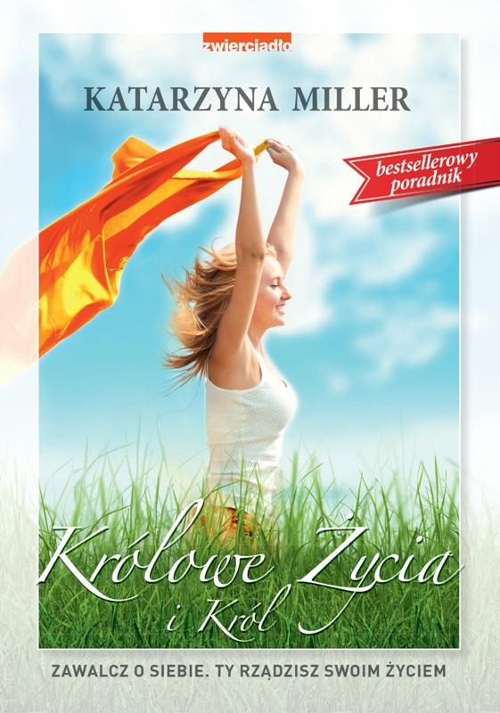 """""""Królowe życia i król"""" nowe wydanie bestellerowej książki Katarzyny Miller"""