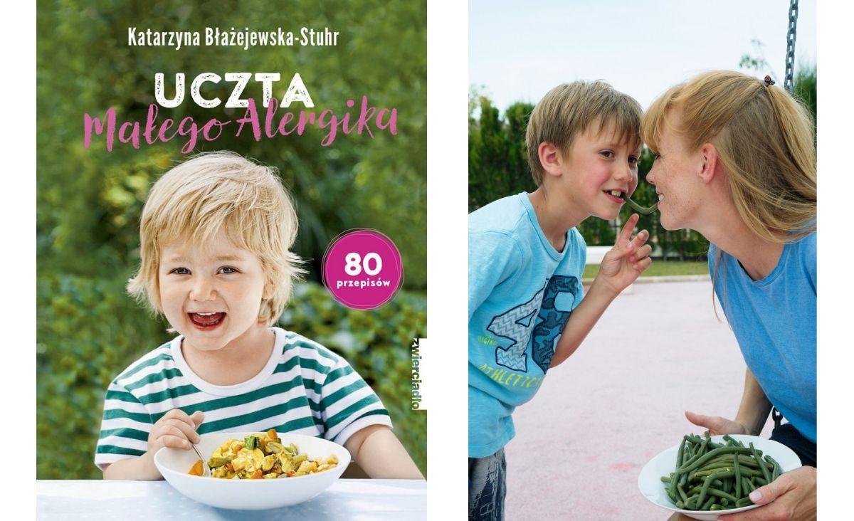 """Okładka książki """"Uczta małego alergika""""i autorka książki Katarzyna Błażejewska-Stuhr z synem (Fot. StockFood; Katarzyna Błażejewska-Stuhr)"""