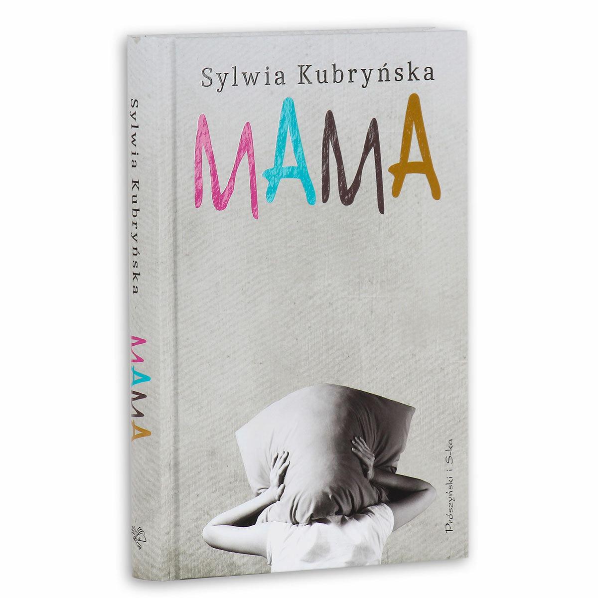 Mama Sylwii Kubryńskiej - lektura dla każdej kobiety?