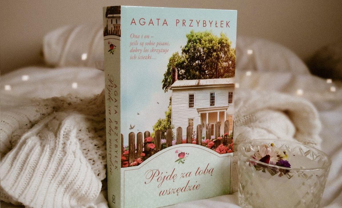 """""""Pójdę za Tobą wszędzie"""" nowa książka Agaty Przybyłek"""
