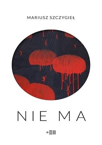 """""""Nie ma"""" to ósma książka napisana przez Szczygła. (Fot. materiały prasowe)"""