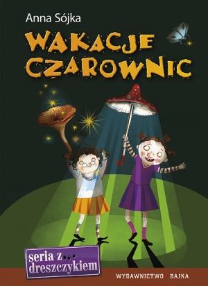 """""""Wakacje czarownic"""" wydawnictwa Bajka - recenzja"""