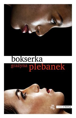 """""""Bokserka"""", Grażyna Plebanek"""