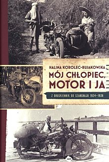 "Halina Korolec-Bujakowska ""Mój chłopiec, motor i ja"""
