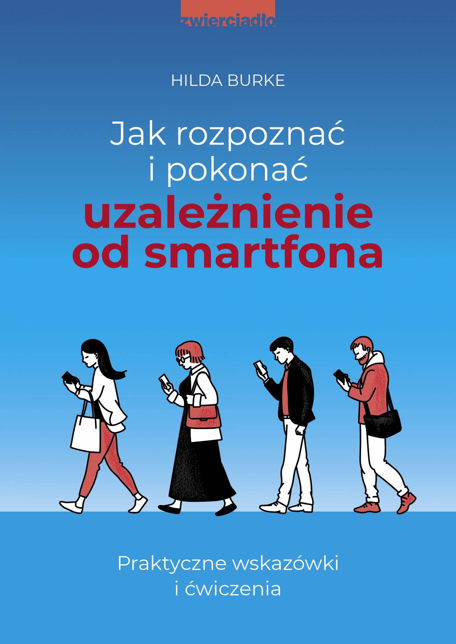 Jak rozpoznać i pokonać uzależnienie od smartfona
