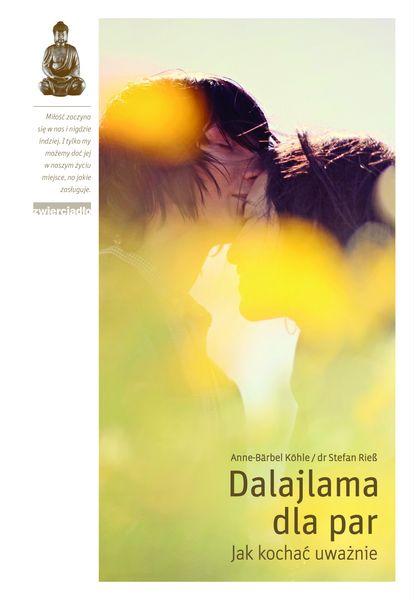 """""""Dalajlama dla Par. Jak kochać uważnie"""""""