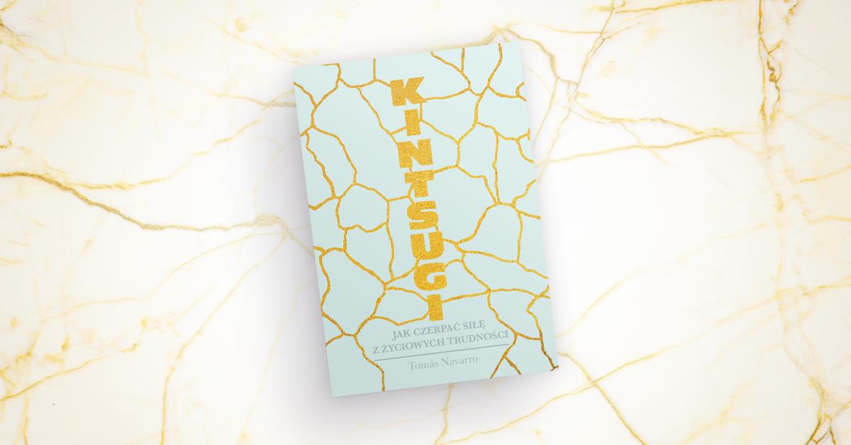 Kintsugi. Jak czerpać siłę z życiowych trudności