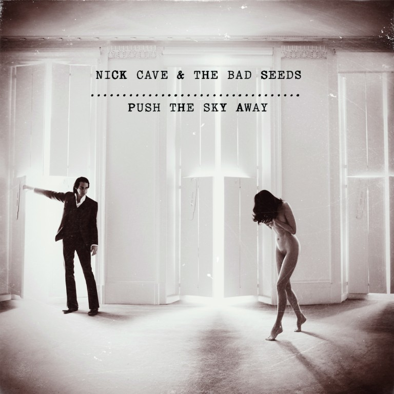 Nick Cave, Push the Sky Away