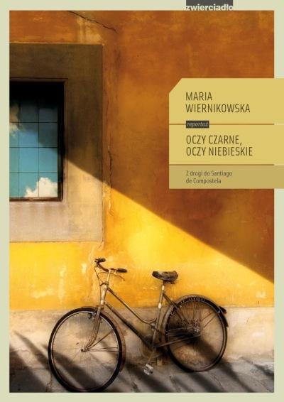 Maria Wiernikowska: Oczy czarne, oczy niebieskie. Z drogi do Santiago de Compostela