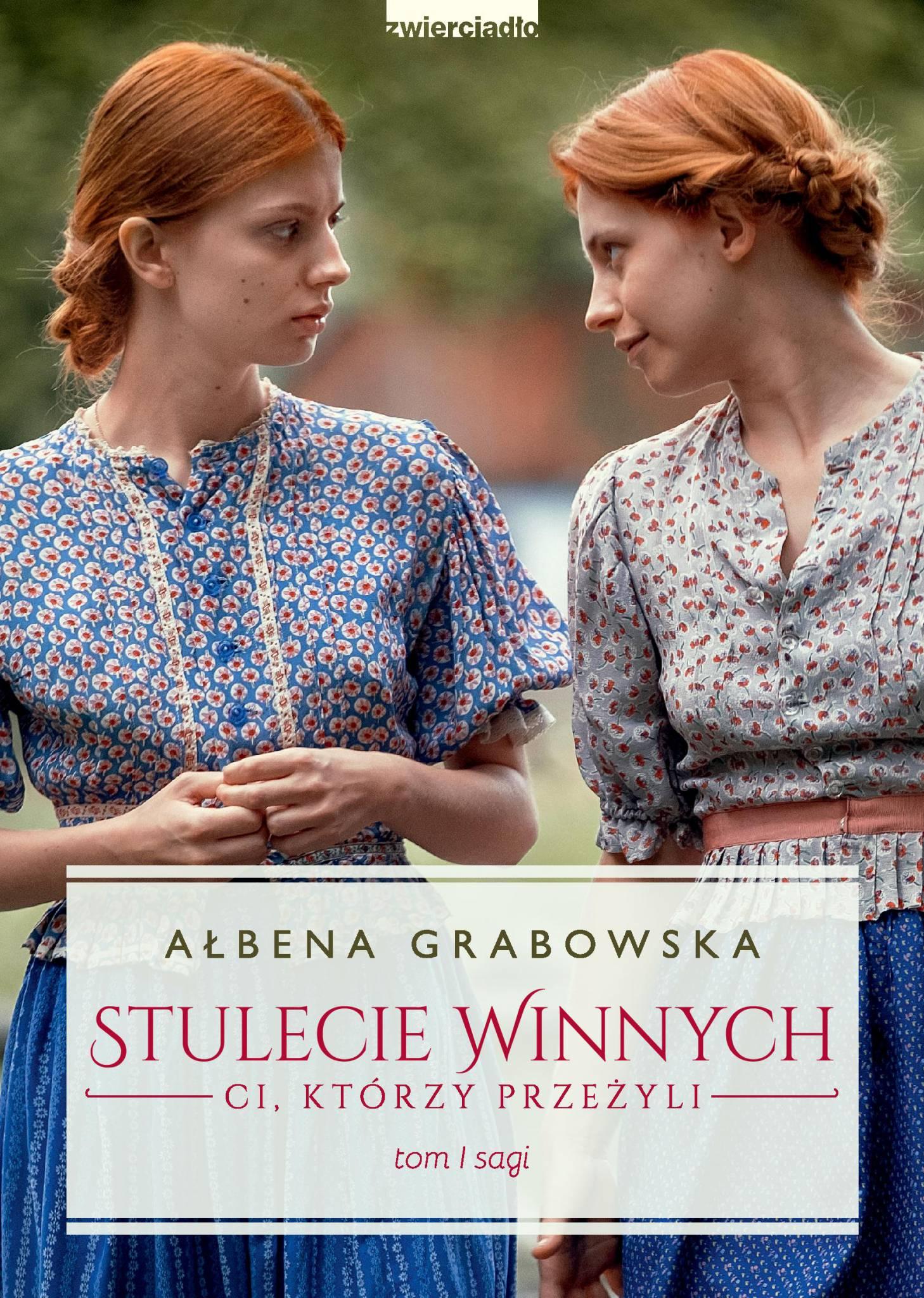 Stulecie Winnych. Ci, którzy przeżyli. Tom 1. (wydanie serialowe) - Ałbena Grabowska