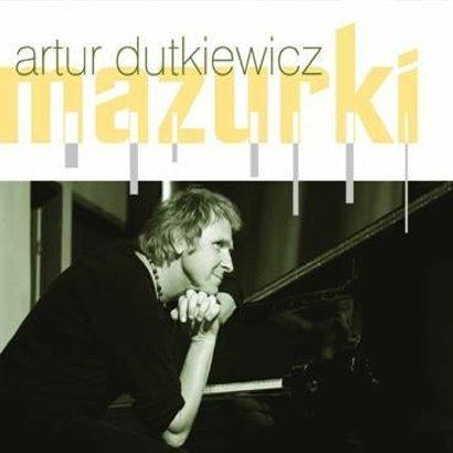 """Artur Dutkiewicz, """"Mazurki"""" - nasza rekomendacja"""