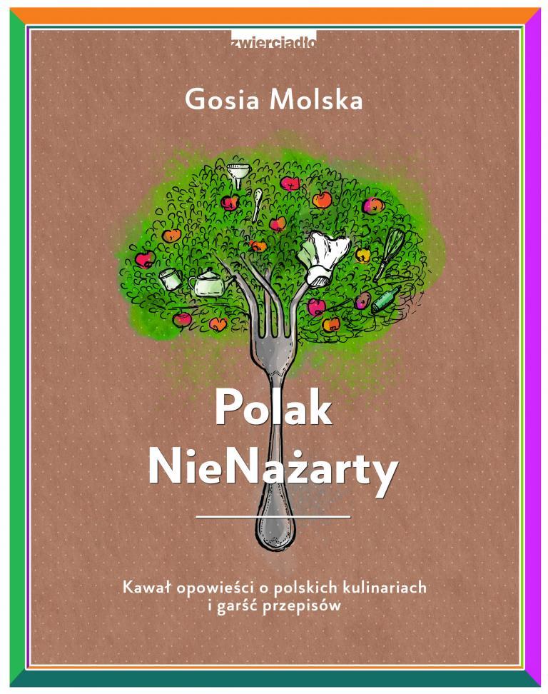 Polak NieNażarty – Kawał opowieści o polskich kulinariach