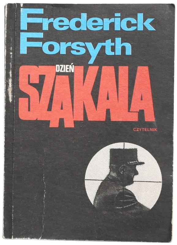 Dzień szakala Frederick Forsyth. Poleca Jacek Braciak