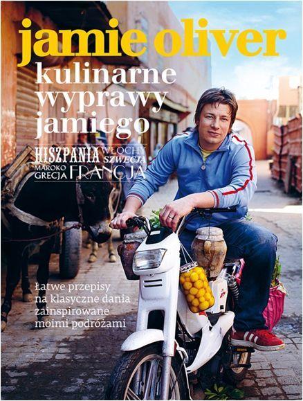 """Wyprawa po coś smacznego: Jamie Oliver, """"Kulinarne wyprawy Jamiego"""""""