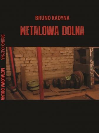 """Książki na lato: """"Metalowa Dolna"""" Kadyny"""