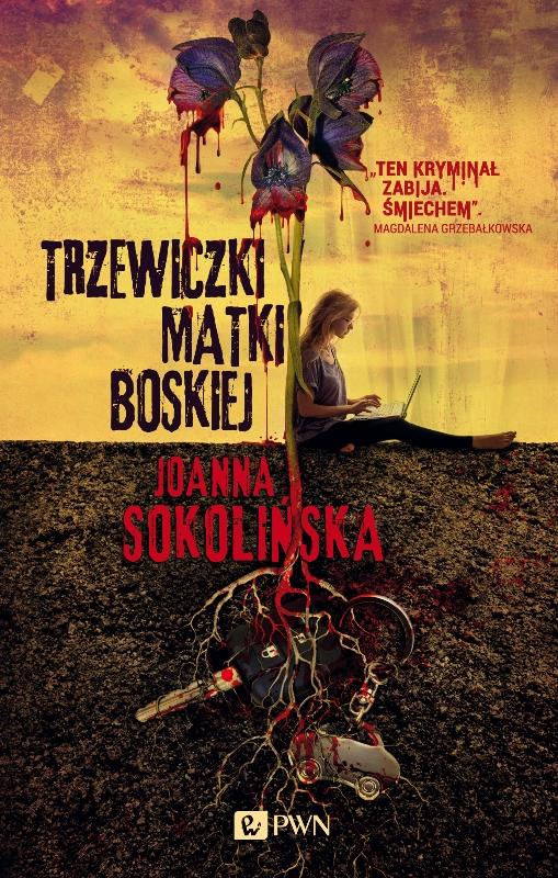 """""""Trzewiczki Matki Boskiej"""" Joanny Sokolińskiej: """"Ten kryminał zabija. Śmiechem""""."""