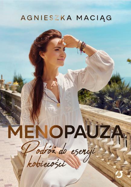 """Agnieszka Maciąg: """"Menopauza jest prezentem"""""""