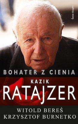 """""""Bohater z cienia, losy Kazika Ratajzera"""", Witold Bereś i Krzysztof Burnetko"""