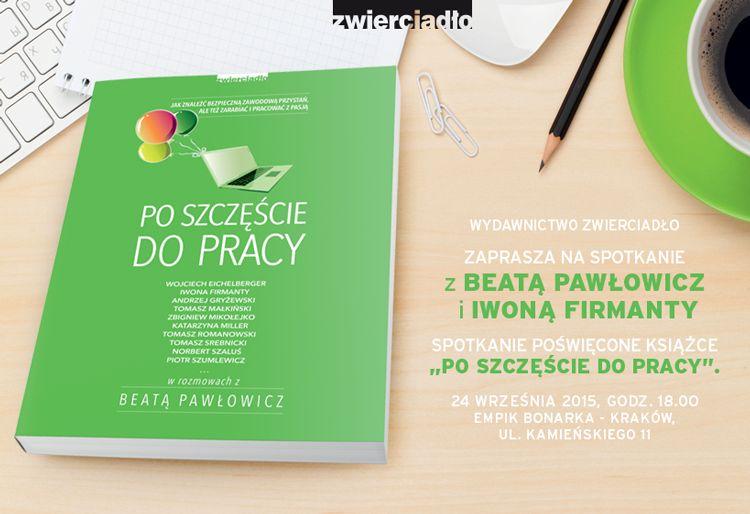 """Spotkanie z Iwoną Firmanty i Beatą Pawłowicz – autorką książki """"Po szczęście do pracy"""""""
