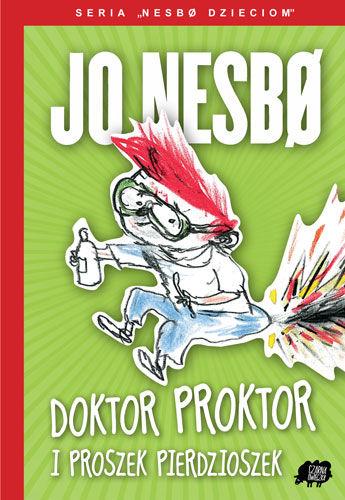 """Jo Nesbo, """"Doktor Proktor i proszek pierdzioszek"""""""