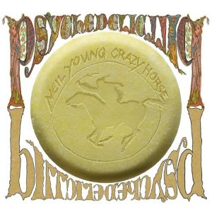 "Neil Young, ""Psychedelic Pill"""