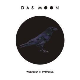 """""""Weekend In Paradise"""". Nowy album i trasa koncertowa zespołu DAS MOON"""
