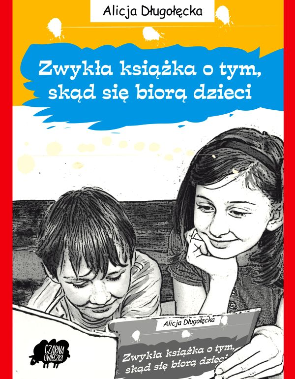 """""""Zwykła książka o tym, skąd się biorą dzieci"""" - rekomendacja"""